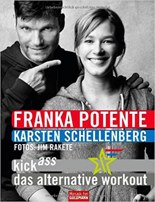 Karsten Schellenberg, fitnessworker und Franka Potente: KickAss - das alternative Workout, Buchcover
