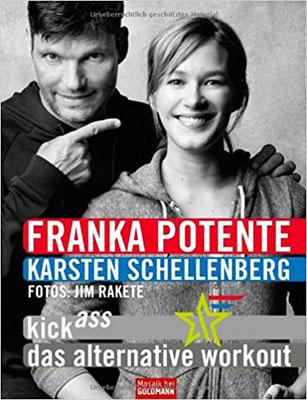 Karsten Schellenberg, fitnessworker und Franka Potente: KickAss - das alternative Workout, Buchcover